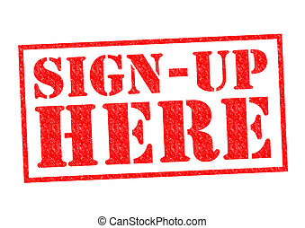 SIGN UP HERE red Rubber Stamp over a white background.