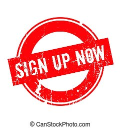 Sign Up Now rubber stamp
