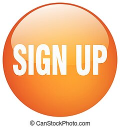 sign up orange round gel isolated push button