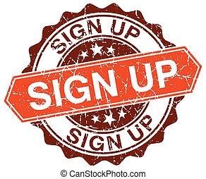 sign up orange round grunge stamp on white