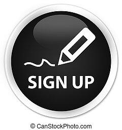 Sign up premium black round button