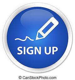 Sign up premium blue round button