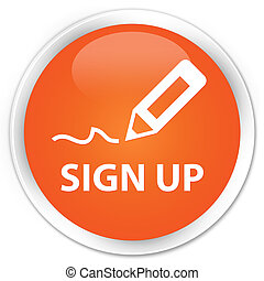 Sign up premium orange round button