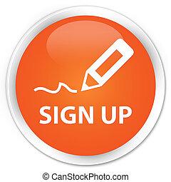 Sign up premium orange round button