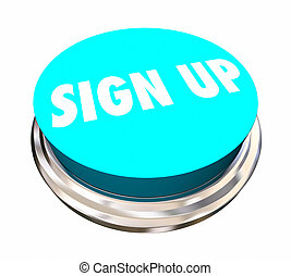Sign Up Register Enroll Join Us Word Button 3d Illustration
