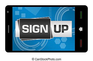 Sign up text written over smartphone screen.