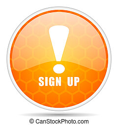 Sign up web icon. Round orange glossy internet button for webdesign.