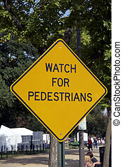 sign WATCH FOR PEDESTRIANS - yellow sign WATCH FOR...