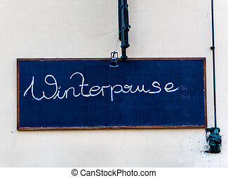 sign winter break, symbol photo for seasonal work, rest...
