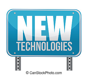 sign with a new technologies concept