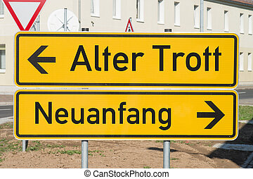 new beginning - Sign with the german words Old routine and a...