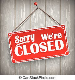"""Sign Wooden Background Closed - Red hanging sign with text """"..."""