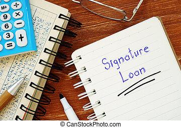 Signature Loan phrase on the sheet.