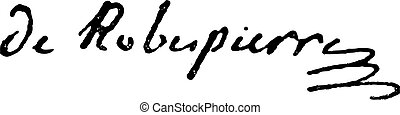 Signature of Maximilien Francois Marie Isidore de Robespierre (1759-1791), vintage engraved illustration. Dictionary of words and things - Larive and Fleury - 1895.