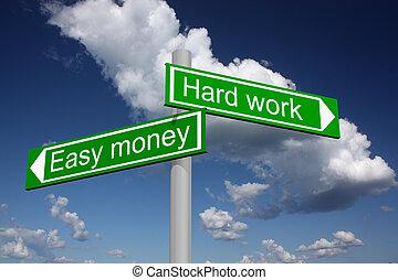 signpost, para, dinheiro fácil, e, trabalho duro