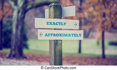 Signpost with arrows pointing two opposite directions towards Exactly and Approximately