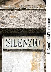 Silence inscription - a tablet with an Italian inscription...