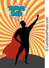 Silhouette cartoon man in hero costume burst background,Super Dad text