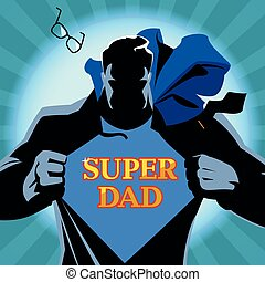 Silhouette of a superhero tearing his shirt. With the words super dad on his chest