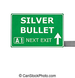 SILVER BULLET road sign isolated on white