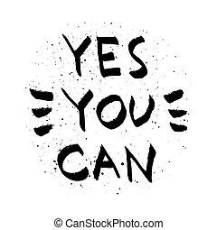 sim, tu, lata, lettering., motivational, citação, preto branco, vetorial