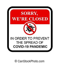 Simple Cutting Sticker, Vector Prohibited Sign, We are closed, due Covid-19 Pandemic, isolated on white