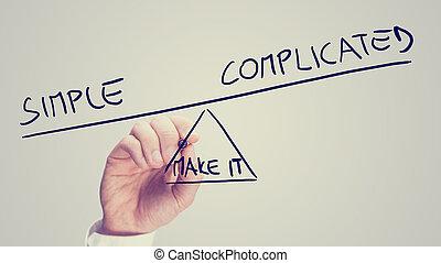 simple, faire, compliqué, il, ou