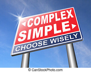 simple or complex problem - simple or complex keep it easy...