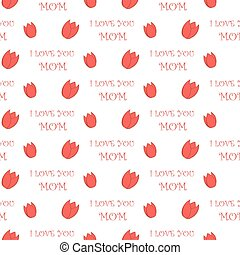 Simple Tulip Icon and I love you Mom text Holiday seamless pattern