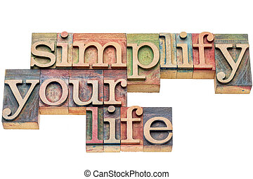 simplify your life in wood type