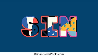 Sin Concept Word Art Illustration - The word SIN concept...