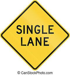 Single Lane - US road warning sign: One lane road ahead