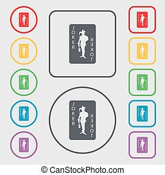 Single playing cards, Joker icon sign. symbol on the Round and square buttons with frame. Vector