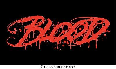 Blood Lettering. Vector illustration for your card, t-shirt print design