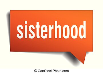 sisterhood orange 3d speech bubble