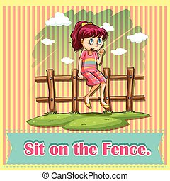 Sit on the fence
