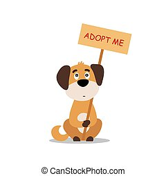 Sitting dog with a poster Adopt me. Dont buy - help the homeless animals find a home, sad puppy - vector illustration