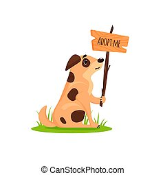 Sitting homeless dog with a poster Adopt me. Dont buy - help the homeless animals find a home, sad puppy, pet adoption - vector illustration.