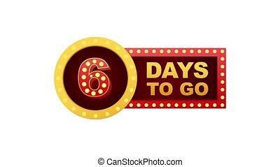 Six days to go. Flat icon. typographic design. Motion graphics