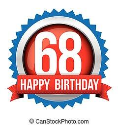 Sixty Eight years happy birthday badge ribbon