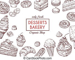 Sketch dessert background. Sweet cake delicious pie croissant and muffin. Hand drawn bakery menu vector template