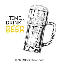 Sketch of a glass of beer. Text: Time to drink beer. Vector illustration of a sketch style