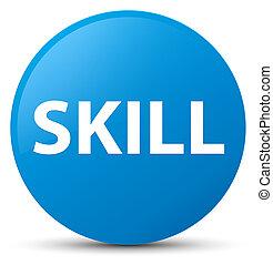 Skill cyan blue round button