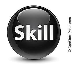 Skill glassy black round button