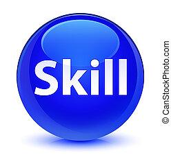 Skill glassy blue round button