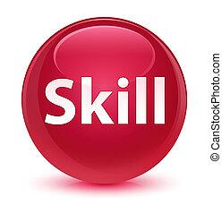 Skill glassy pink round button