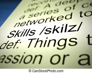 Skill or skills means expertise and KNOWHOW to be proficient...