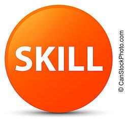 Skill orange round button