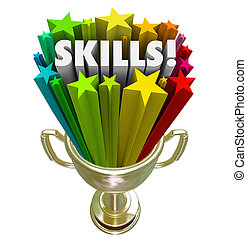 Skills word in gold trophy illustrating you have the best skillset, experience or knowledge needed for a game, competition, job, or work opportunity