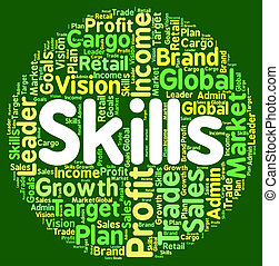 Skills Word Shows Ability Skilful And Skilled - Skills Word ...